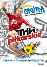 Triki piłkarskie Trening, technika, mistrzostwo - Paweł Skóra   mała okładka