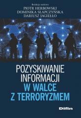 Pozyskiwanie informacji w walce z terroryzmem - Herbowski Piotr, Słapczyńska Dominika, Jagieł | mała okładka