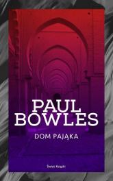 Dom pająka - Paul Bowles | mała okładka