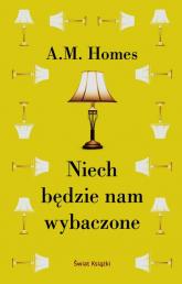 Niech będzie nam wybaczone - A.M. Homes | mała okładka