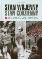 Stan wojenny stan codzienny 101 ważnych spraw - Stanisław Zasada   mała okładka