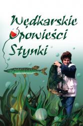 Wędkarskie opowieści Stynki - Ewa Ćwikła | mała okładka
