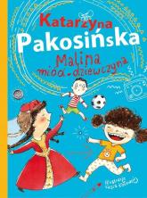 Malina miód-dziewczyna - Katarzyna Pakosińska | mała okładka