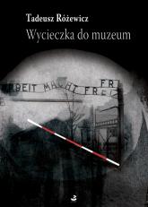 Wycieczka do muzeum Wybór opowiadań - Tadeusz Różewicz | mała okładka