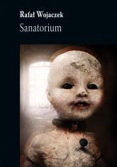 Sanatorium - Rafał Wojaczek | mała okładka