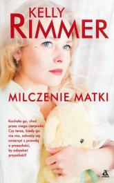 Milczenie matki - Kelly Rimmer | mała okładka