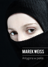 Antygona w piekle - Marek Weiss | mała okładka