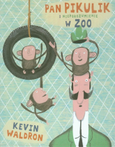 Pan Pikulik i nieporozumienie w zoo - Kevin Waldron   mała okładka