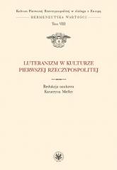 Luteranizm w kulturze Pierwszej Rzeczypospolitej Tom 8 -  | mała okładka