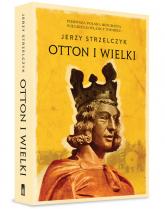 Otton I Wielki - Jerzy Strzelczyk | mała okładka