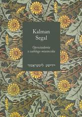 Opowiadania z zabitego miasteczka - Kalman Segal | mała okładka