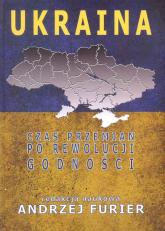 Ukraina Czas przemian po rewolucji godności - zbiorowa Praca | mała okładka