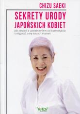 Sekrety urody japońskich kobiet - Chizu Saeki | mała okładka