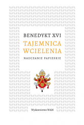 Tajemnica wcielenia Nauczanie papieskie - XVI Benedykt | mała okładka