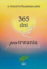 365 dni przetrwania - Augustyn Pelanowski | mała okładka