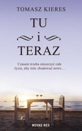 Tu i teraz - Tomasz Kieres | mała okładka