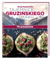 Tajemnice gruzińskiego smaku 79 przepisów - Giorgi Maglakelidze | mała okładka