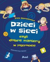 Dzieci w sieci czyli dobre maniery w internecie - Zofia Staniszewska | mała okładka