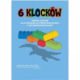 6 klocków Zbiór zadań dla edukacji przedszkolnej i wczesnoszkolnej - zbiorowa Praca | mała okładka