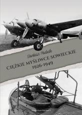 Ciężkie myśliwce sowieckie 1926-1949 - Dariusz Paduch   mała okładka