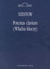 Potestas clavium (Władza kluczy) - Lew Szestow | mała okładka