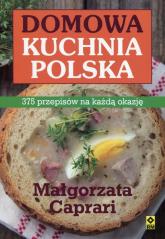 Domowa kuchnia polska 375 przepisów na każdą okazję - Małgorzata Caprari | mała okładka