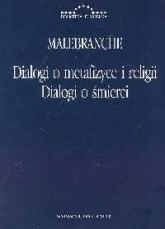 Dialogi o metafizyce i religii Dialogi o śmierci - Nicolas Malebranche | mała okładka