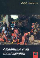 Zagadnienia etyki chrześcijańskiej - Ralph McInerny | mała okładka