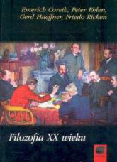 Filozofia XX wieku - Coreth Emerich, Ehlen Peter, Haeffner Gerd, Ricken Friedo   mała okładka