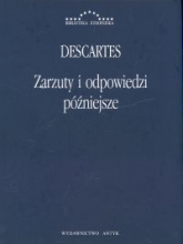 Zarzuty i odpowiedzi późniejsze Korespondencja z Hyperaspistesem, Arnauldem i More'em - Rene Descartes | mała okładka