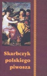 Skarbczyk polskiego piwosza - Podgórska Barbara, Podgórski Adam | mała okładka