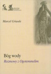 Bóg wody rozmowy z Ogotemmelim - Marcel Griaule | mała okładka