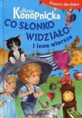 Klasycy dla dzieci Co słonko widziało i inne wiersze - Maria Konopnicka | mała okładka