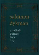 Przekłady wiersze eseje listy Tom 3 - Salomon Dykman | mała okładka