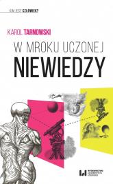 W mroku uczonej niewiedzy - Karol Tarnowski | mała okładka