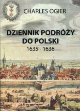 Dziennik podróży do Polski 1635-1636 - Charles Ogier | mała okładka