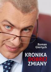 Kronika dobrej zmiany - Roman Giertych | mała okładka