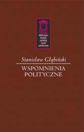 Wspomnienia polityczne - Stanisław Głąbiński | mała okładka