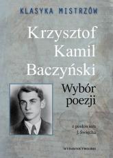 Klasyka mistrzów Krzysztof Kamil Baczyński Wybór poezji - Baczyński Krzysztof Kamil   mała okładka