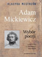 Klasyka mistrzów Adam Mickiewicz Wybór poezji - Adam Mickiewicz | mała okładka