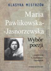 Klasyka mistrzów Maria Pawlikowska-Jasnorzewska Wybór poezji - Maria Pawlikowska-Jasnorzewska   mała okładka