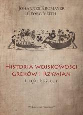 Historia wojskowości Greków i Rzymian część I Grecy - Kromayer Johannes, Veith Georg | mała okładka