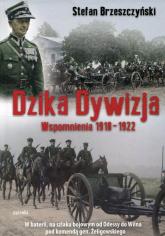 Dzika dywizja Wspomnienia 1918-1922 - Stefan Brzeszczyński | mała okładka