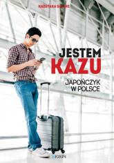 Jestem Kazu Japończyk w Polsce - Kazutaka Sasaki   mała okładka