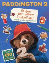 Paddington 2 Księga gier i zabaw z naklejkami Labirynty, zagadki, gry planszowe -  | mała okładka
