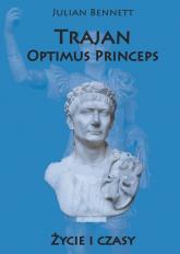 Trajan Optimus Princeps Życie i czasy - Julian Bennett | mała okładka