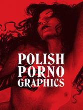Polish Porno Graphics - zbiorowa Praca | mała okładka
