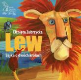 Lew Bajka o dwóch królach - Elżbieta Zubrzycka | mała okładka