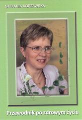 Przewodnik po zdrowym życiu - Stefania Korżawska   mała okładka
