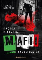 Krótka historia mafii sycylijskiej - Tomasz Bielecki | mała okładka